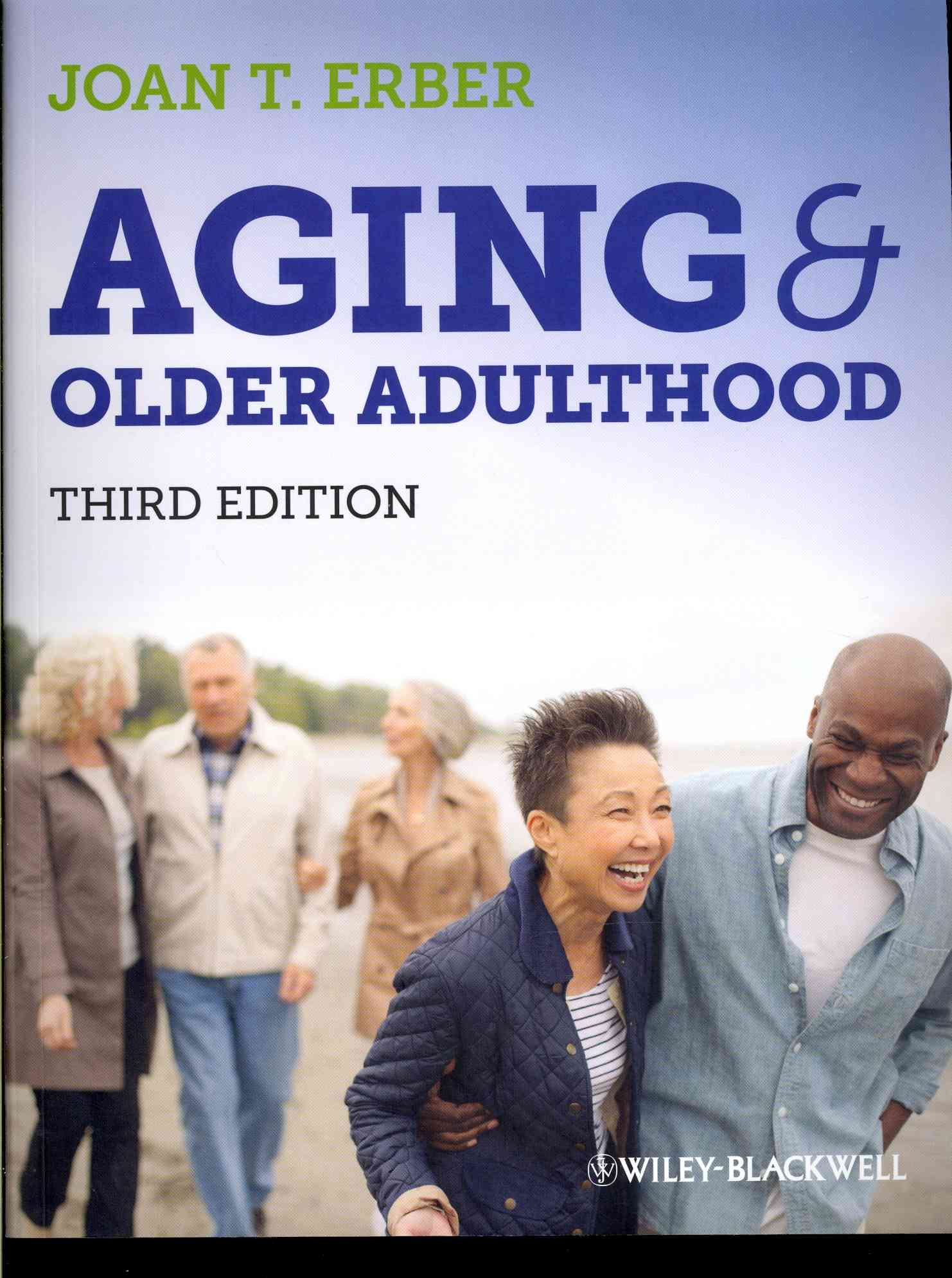 Aging and Older Adulthood By Erber, Joan T.