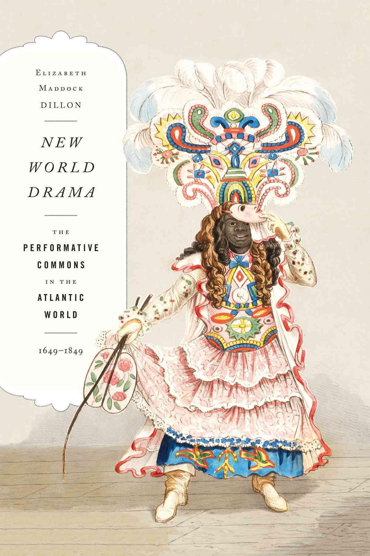 New World Drama By Dillon, Elizabeth Maddock